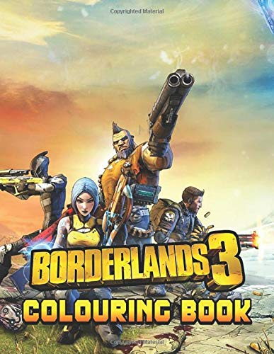 Borderlands Colouring Book: Colouring Book With Unofficial High Quality Borderlands Images for Kids and Adults