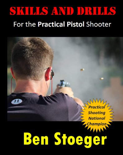 Skills and Drills: For the Practical Pistol Shooter (English Edition)