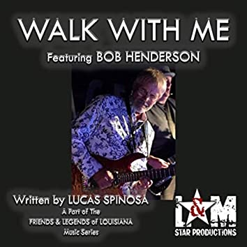 Walk with Me (feat. Bob Henderson)