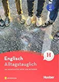 Alltagstauglich Englisch: Die wichtigsten Sätze zum Mitreden