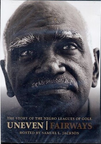 Uneven Fairways : The Story of the Negro Leagues of Golf