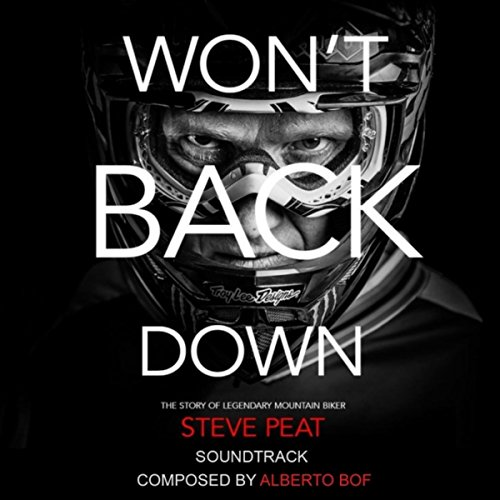 Won't Back Down: The Story of Legendary Mountain Biker Steve Peat (Soundtrack)
