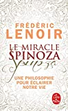 Le miracle Spinoza - Une philosophie pour éclairer notre vie - Le Livre de Poche - 28/08/2019