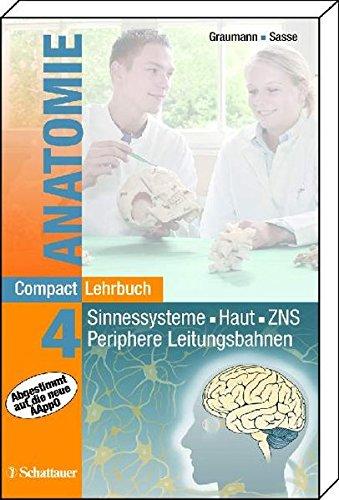 CompactLehrbuch der gesamten Anatomie / Sinnessysteme, Haut, ZNS, Periphere Leitungsbahnen
