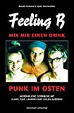 Feeling B - Mix mir einen Drink: Punk im Osten - Ronald Galenza & Heinz Havemeister
