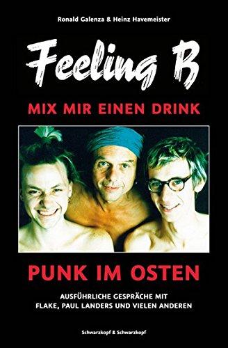 Feeling B - Mix mir einen Drink: Punk im Osten