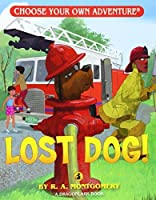Lost Dog! (Choose Your Own Adventure - Dragonlarks) by R. A. Montgomery(2012-04-20)