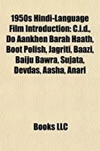 1950s Hindi-Language Film Introduction: C.I.D., Do Aankhen Barah Haath, Boot Polish, Jagriti, Baazi, Baiju Bawra, Sujata, Devdas, Aasha, Anari
