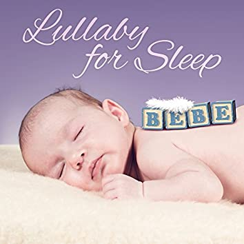 Lullaby for Sleep – Songs to Bed, Sweet Melodies at Goodnight, Calming Sounds for Toddlers