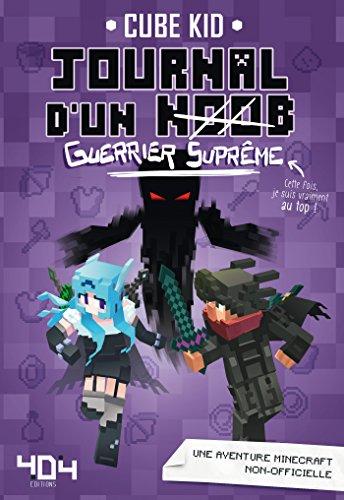 Journal d'un Noob (guerrier suprême) - tome 6- Minecraft