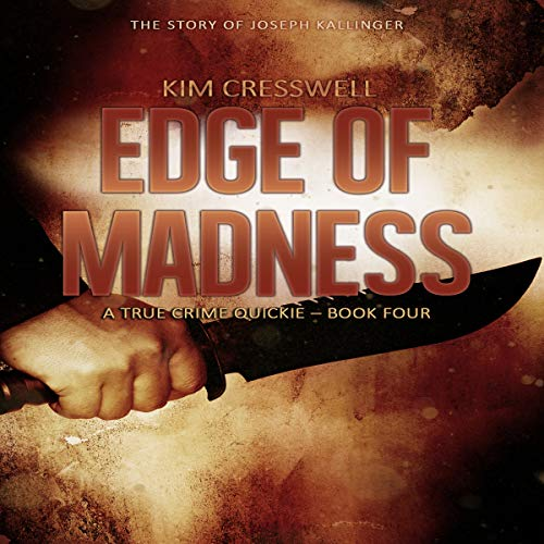 Edge of Madness - The Story of Joseph Kallinger audiobook cover art