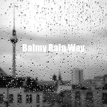Balmy Rain Way