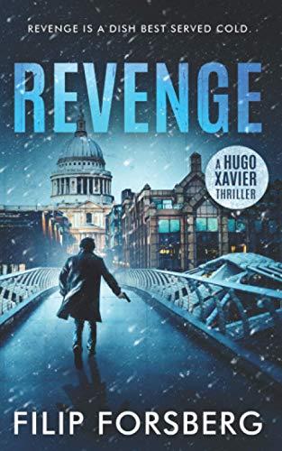 REVENGE: A technothriller (Hugo Xavier Series)