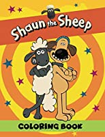 Shaun The Sheep Coloring Book: Super Coloring Book for Kids and Fans – GIANT Great Pages with Premium Quality Images
