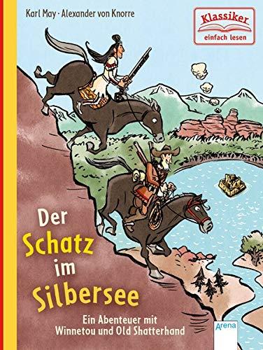 Der Schatz im Silbersee. Ein Abenteuer mit Winnetou und Old Shatterhand: Klassiker einfach lesen