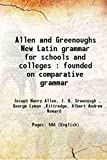 Allen and Greenoughs New Latin grammar for schools and colleges : founded on comparative grammar 1916 [Hardcover]