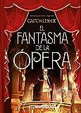 El fantasma de la opera (Clásicos ilustrados)