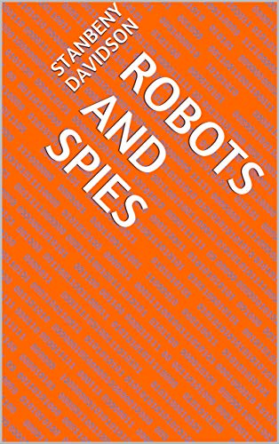 Robots And Spies (French Edition)