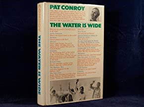 The Water Is Wide by Conroy, Pat published by Houghton Mifflin Company Hardcover