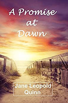 A Promise at Dawn by [Jane Leopold Quinn]
