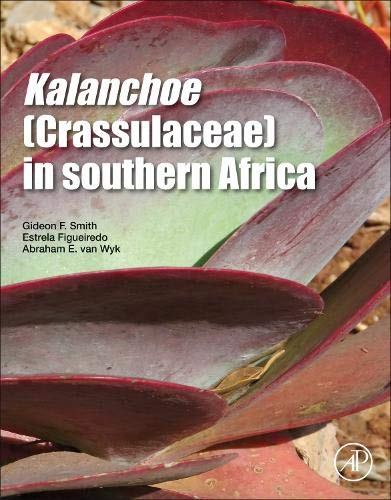Kalanchoe (Crassulaceae) in Southern Africa: Classification, Biology, and Cultivation