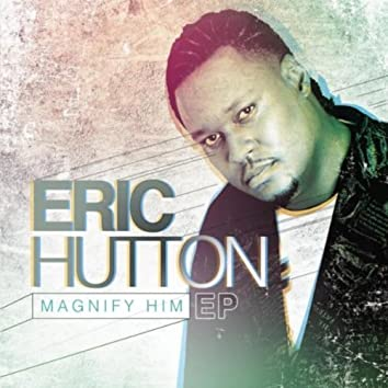 Magnify Him (EP)