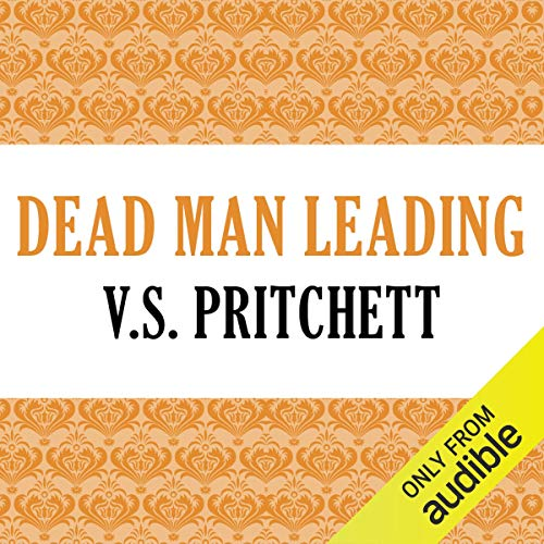 Dead Man Leading                   By:                                                                                                                                 V. S. Pritchett                               Narrated by:                                                                                                                                 Gildart Jackson                      Length: 8 hrs and 16 mins     2 ratings     Overall 4.5
