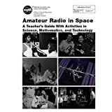 Amateur Radio in Space: A Teacher's Guide With Activities in Science, Mathematics, and Technology (English Edition)