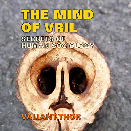 The Mind of Vril: Secrets of Human Sociology audiobook cover art