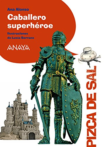 Caballero superhéroe (LITERATURA INFANTIL (6-11 años) - Pizca de Sal)