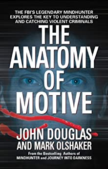 The Anatomy Of Motive by [John Douglas]