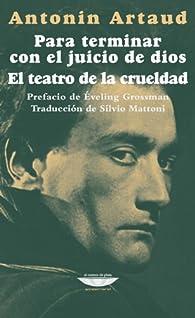 Para terminar con el juicio de Dios par Antonin Artaud
