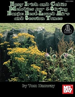 Easy Irish and Celtic Melodies for 5-String Banjo: Best-Loved Airs and Session