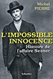 L'impossible innocence - L'histoire de l'affaire Seznec