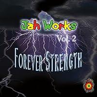 Jah Works, Vol. 2: Forever Strength