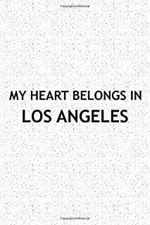 My Heart Belongs In Los Angeles: A 6x9 Inch Matte Softcover Journal Notebook With 120 Blank Lined Pages And A Positive Hometown Or Travel Cover Slogan