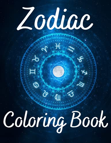 Zodiac Coloring Book: Stress Relieving Designs for Adults Relaxation | Perfect Gift Idea | Amazing C