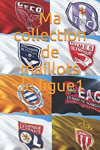 Ma collection de maillots de ligue1: Note tout de ta collection de T-Shirt de foot, idéal pour supporter du PSG, fans de l'OM, supporter du TFC, fan de l'OL