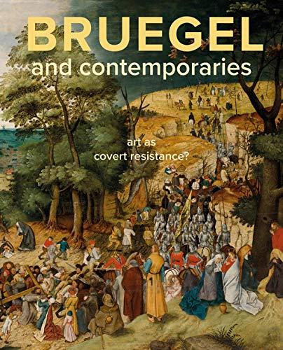 Bruegel and Contemporaries: Art as a Covert Resistance