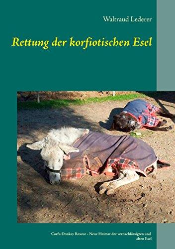 Rettung der korfiotischen Esel: Corfu Donkey Rescue - Neue Heimat der vernachlässigten und alten Esel