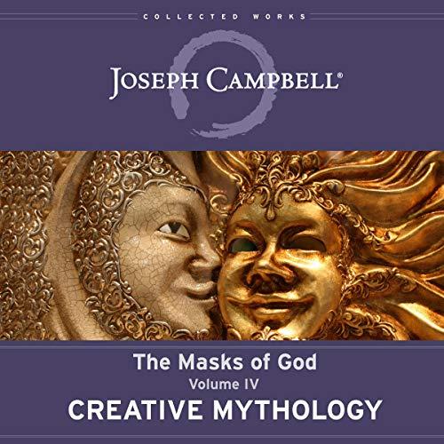 Creative Mythology: The Masks of God, Volume IV