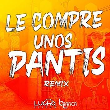 Le Compre Unos Pantis (Remix)