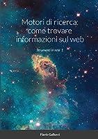Motori di ricerca: come trovare informazioni sul web: Strumenti in rete 1