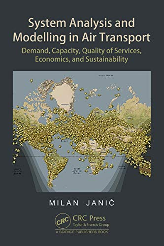 System Analysis and Modelling in Air Transport: Demand, Capacity, Quality of Services, Economic, and Sustainability (English Edition)