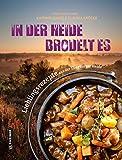 In der Heide brodelt es: Lieblingsrezepte aus der Lüneburger Heide (Regionalgeschichte im GMEINER-Verlag)