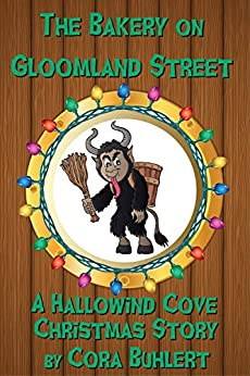 The Bakery on Gloomland Street: A Hallowind Cove Christmas Story by [Cora Buhlert]