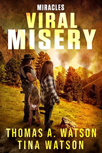 Viral Misery: Miracles (Book 2) by [Thomas A. Watson, Tina WATSON, Christian Bentulan, Sabrina Jean]