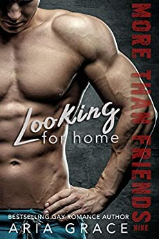 Looking for Home: M/M Romance (More Than Friends Book 9) by [Aria Grace]