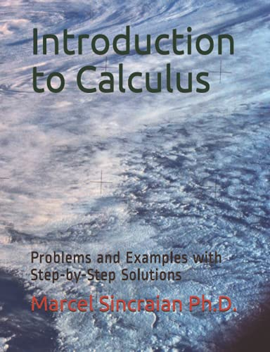 Introduction to Calculus: Problems and Examples with Step-by-Step Solutions Front Cover
