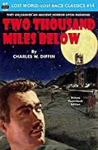 Two Thousand Miles Below (Lost World-Lost Race Classics)
